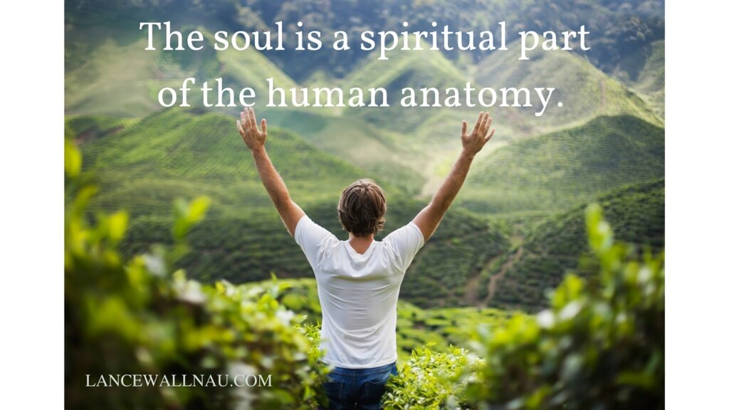 the soul is a spiritual part of the human anatomy.-3