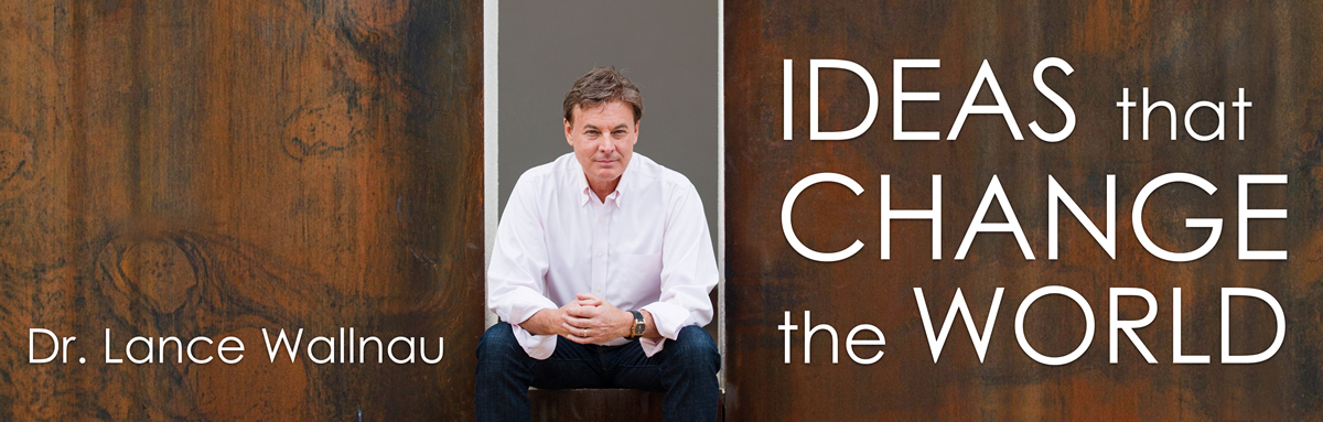 lance_wallnau-ideas-that-change-the-world